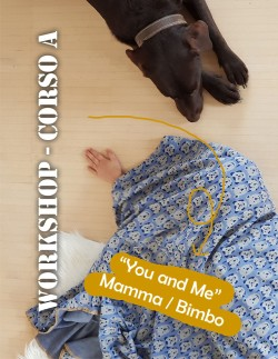 """You and Me"" Mamma/Bimbo (la durata è di 1 ora circa)"